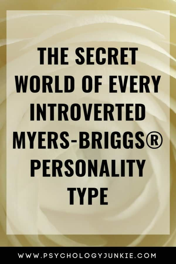 The Secret World of Every Introverted Myers-Briggs