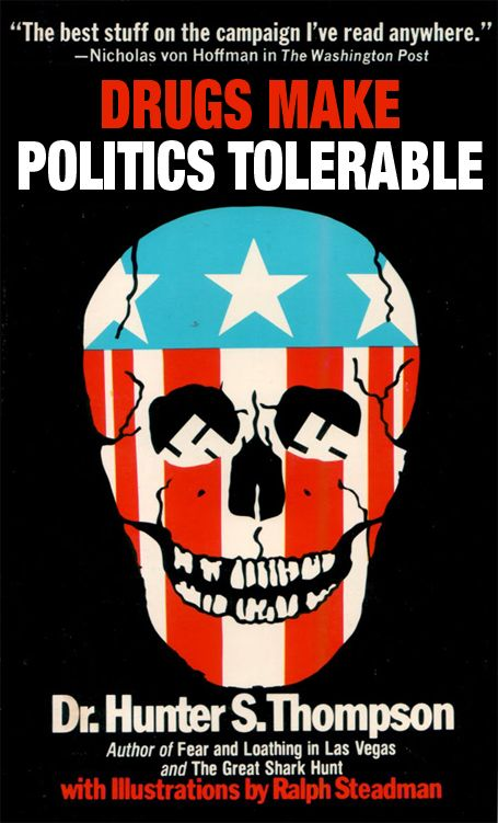 Hunter S. Thompson: Fear and Loathing on the Campaign Trail '72  #betterbooktitles
