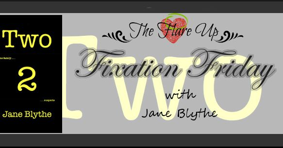 The Flare Up : Fixation Friday - Featuring Jane Blythe