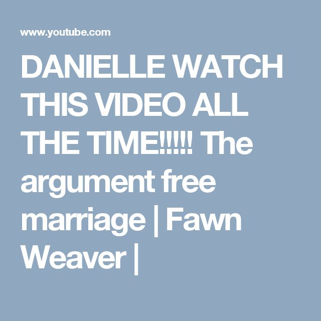 DANIELLE WATCH THIS VIDEO ALL THE TIME!!!!! The argument free marriage | Fawn Weaver |