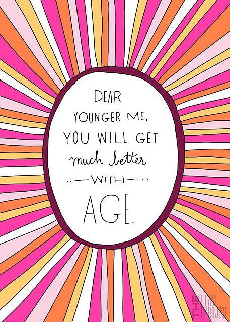 ...just walk...Happy Birthday, Dear Younger, Random Quotes, Better, Age, Motivation Mondays, True Words, Get Older, Inspiration Quotes