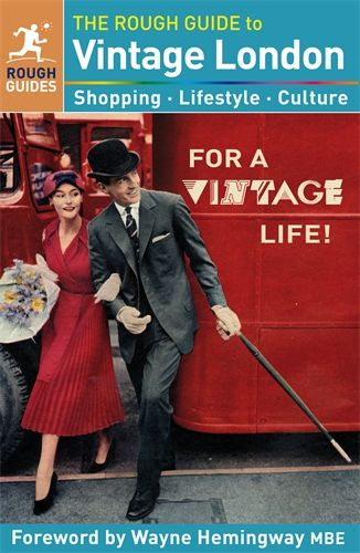 New Rough Guide to Vintage London : foreword by Wayne Hemingway