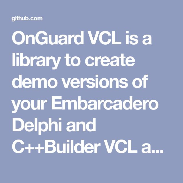 OnGuard VCL is a library to create demo versions of your Embarcadero Delphi and C++Builder VCL applications