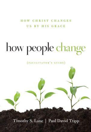 How People Change - Living out the Gospel