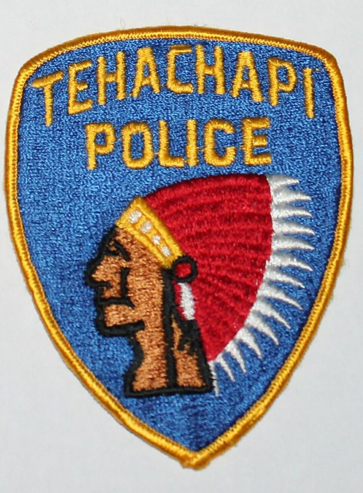 Old TEHACHAPI POLICE Kern County California Indian Chief CA PD Vintage patch • $12.49 - PicClick