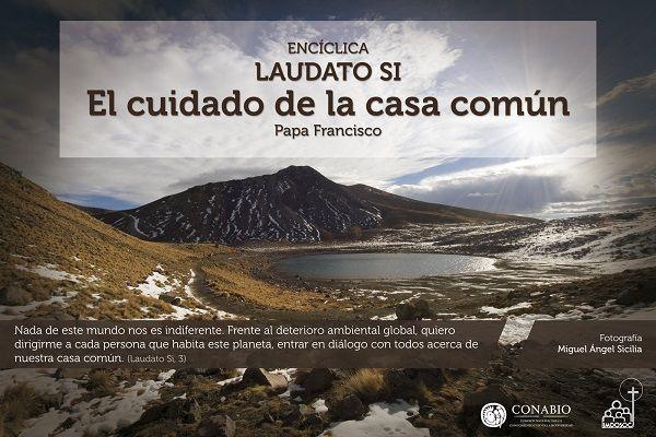 encíclica laudato si, sobre el cuidado de la casa común (Papa Francisco) https://www.aciprensa.com/Docum/LaudatoSi.pdf