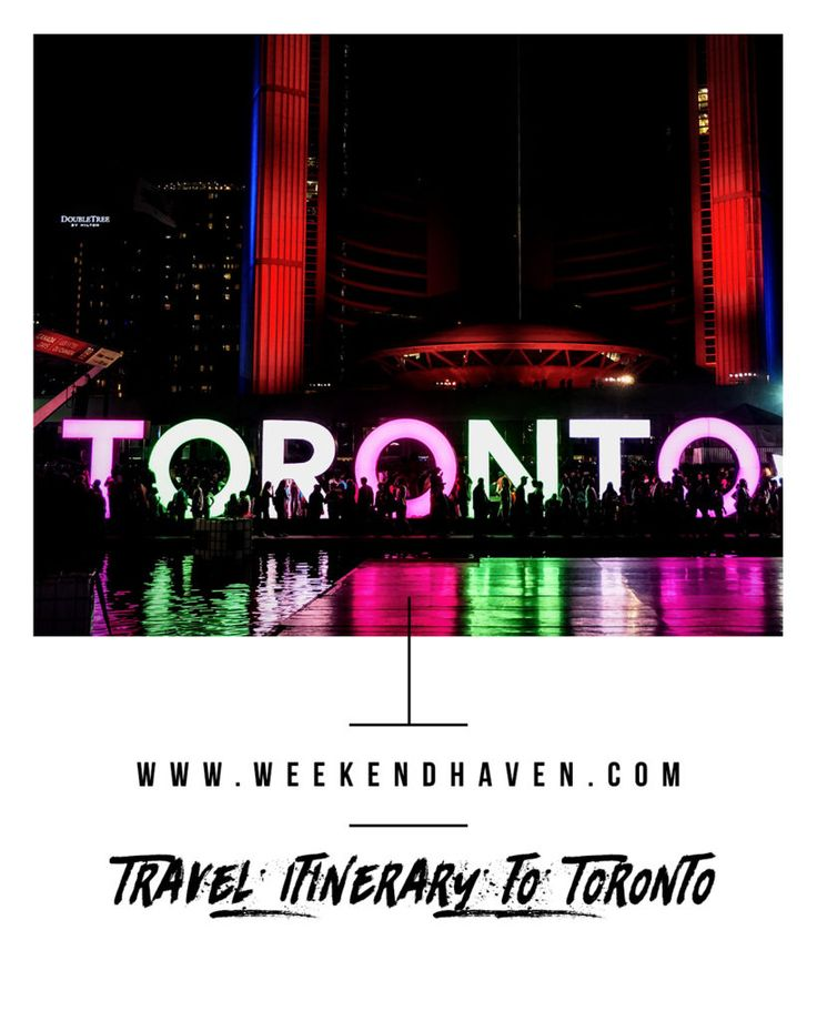 Travel Itinerary to Toronto, Canada - Weekend Haven