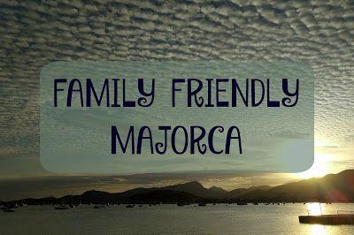 Entertaining Elliot: A Family Friendly Holiday to Majorca