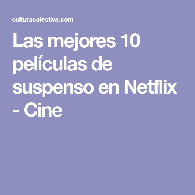 Las mejores 10 películas de suspenso en Netflix - Cine