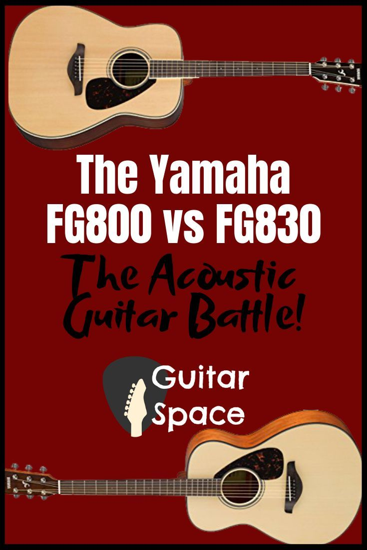 The Yamaha Fg800 Vs Fg830 Which To Pick Best Acoustic Guitar Guitar Reviews Guitar