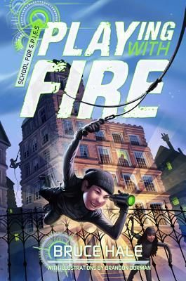 """""""Playing with Fire (SCHOOL FOR S.P.I.E.S. Book#1)"""" By: Bruce Hale http://find.minlib.net/iii/encore/record/C__Rb3076210"""