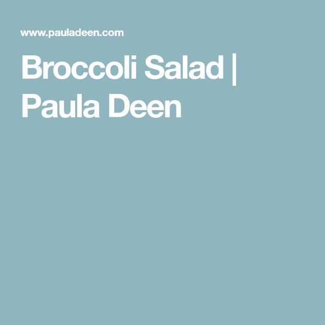 Broccoli Salad   Paula Deen
