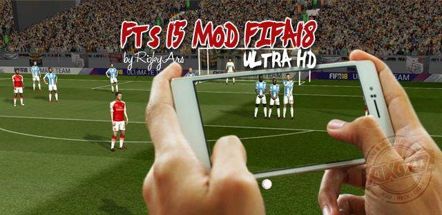 FTS 15 Mod FIFA18 Ultra HD Terbaru by Rizky Ars