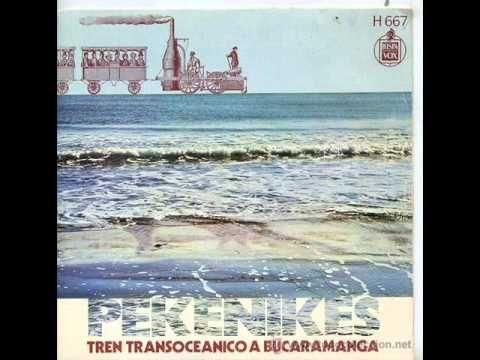 Los Pekenikes - Tren Transoceanico A Bucaramanga