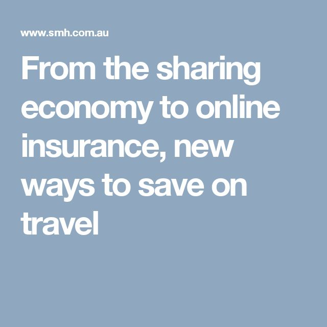 From the sharing economy to online insurance, new ways to save on travel