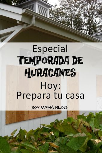 Especial Temporada de Huracanes: Prepara tu casa