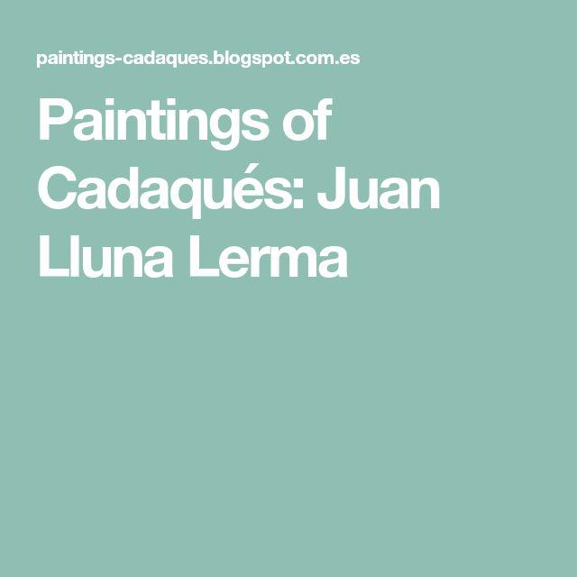 Paintings of Cadaqués: Juan Lluna Lerma