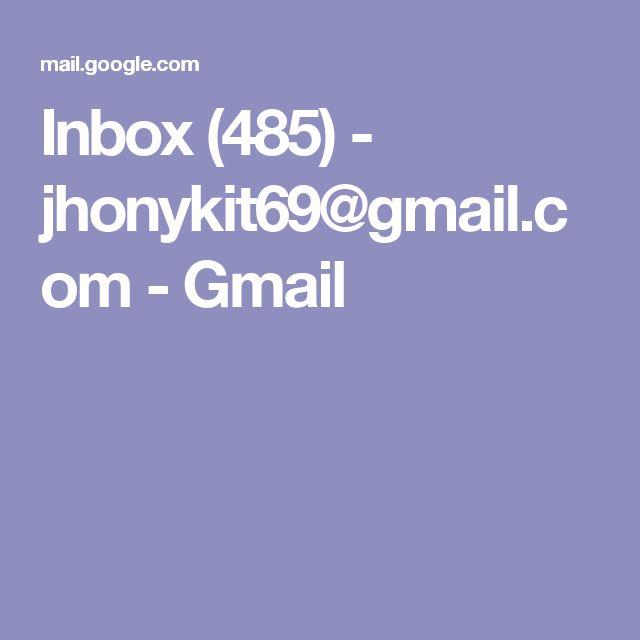 Inbox (485) - jhonykit69@gmail.com - Gmail