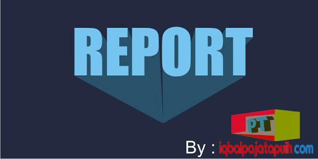 Penjelasan dan Contoh Report Text Terlengkap - Paja Tapuih