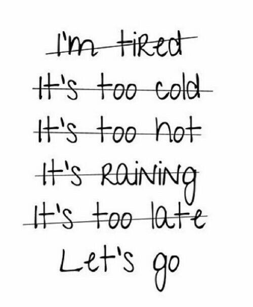 Excuses don't burn calories!
