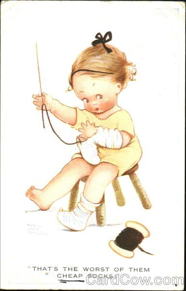That's the worst of them cheap socks....Mabel Lucie Atwell, illustrator. Post Card
