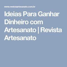 Ideias Para Ganhar Dinheiro com Artesanato | Revista Artesanato