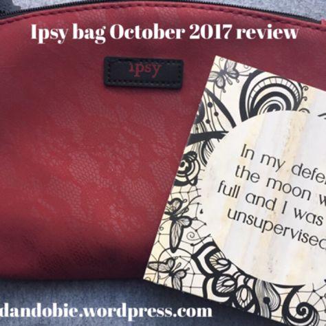 Ipsy bag October 2017 review!!  Link in bio also   https://jordandobie.wordpress.com/category/ipsy-reviews/