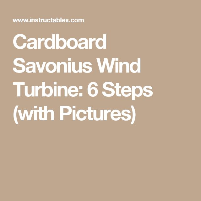 Cardboard Savonius Wind Turbine: 6 Steps (with Pictures)