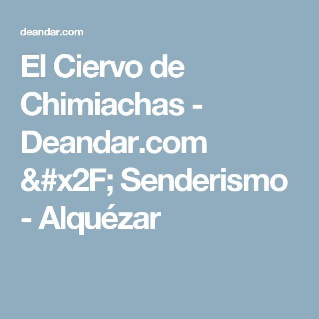 El Ciervo de Chimiachas - Deandar.com / Senderismo - Alquézar