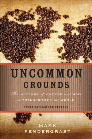 """Lydia Zuraw, """"How Coffee Influenced The Course Of History,"""" NPR Morning Edition (24 April 2013). Features historian Mark Prendergrast, author of Uncommon Grounds: The History of Coffee and How It Transformed Our World (1999). Also, see www.npr.org/blogs/thesalt/2013/04/24/177757797/coffee-for-a-cause-what-do-those-feel-good-labels-deliver"""