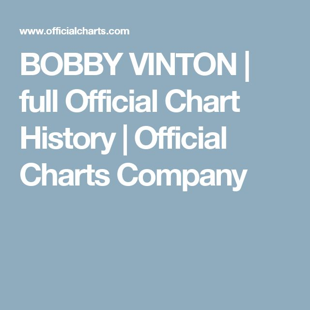 BOBBY VINTON | full Official Chart History | Official Charts Company