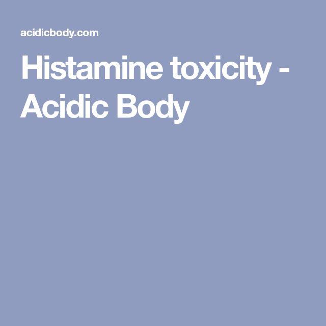 Histamine toxicity - Acidic Body