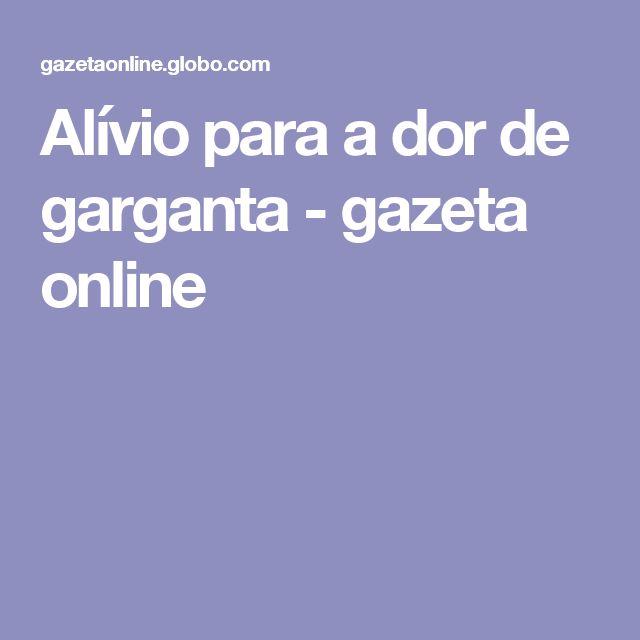 Alívio para a dor de garganta - gazeta online