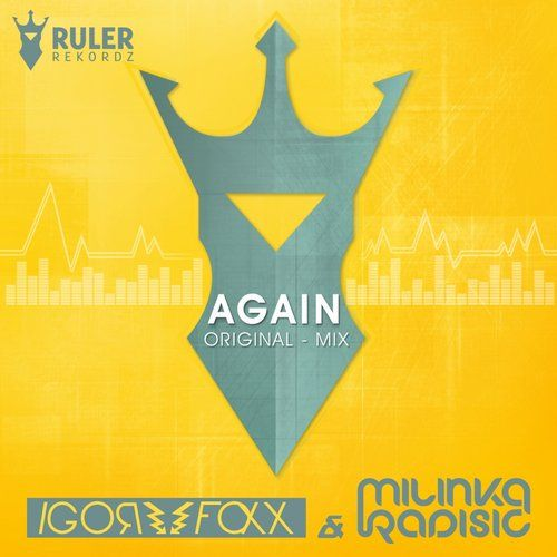 RRZ014 - Ruler Rekordz  Again (Original Mix) - Igor Foxx & Milinka Radisic  #Again #MilinkaRadisic #RulerRekordz #Igorfoxx #RRZ014 #milinka #ruler #igor #music #progressive #progressivehouse #edm