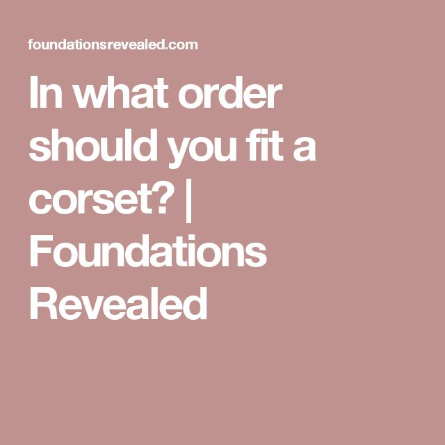 In what order should you fit a corset? | Foundations Revealed