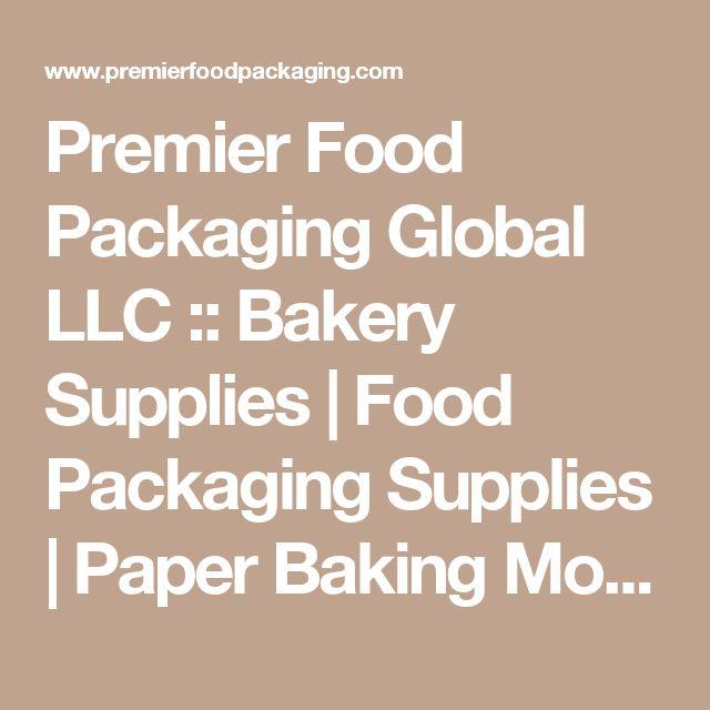 Premier Food Packaging Global LLC :: Bakery Supplies | Food Packaging Supplies | Paper Baking Mold | Baking Supply | Bakeable Packaging | Paper Baking Trays | Baking Parchment Paper | Vacuum Packaging Bags | Shrink Bags | Vacuum Seal Bags