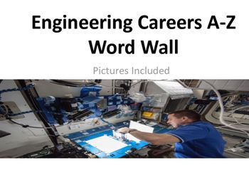This word wall covers 26 engineering careers.  This is great for getting your students interested in STEM careers.  Pictures are included.