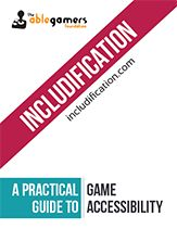 "Includification: ""A Practical Guide To Game Accessibility"" from AbleGamers.com (September 2012)"