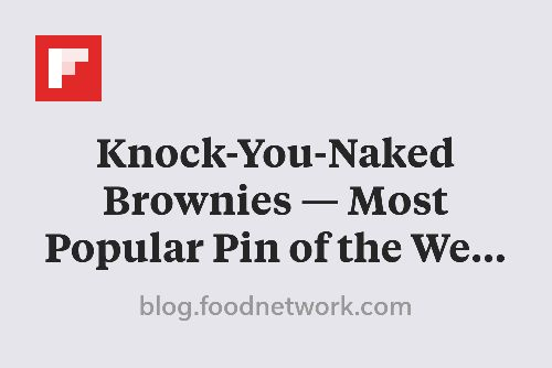 Knock-You-Naked Brownies — Most Popular Pin of the Week | FN Dish ...