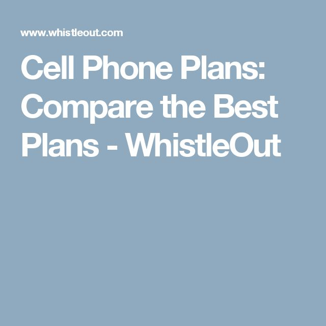 Cell Phone Plans: Compare the Best Plans - WhistleOut