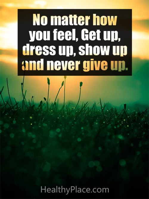 positive quote no matter how you feel get up dress up show up and never give up www. Black Bedroom Furniture Sets. Home Design Ideas