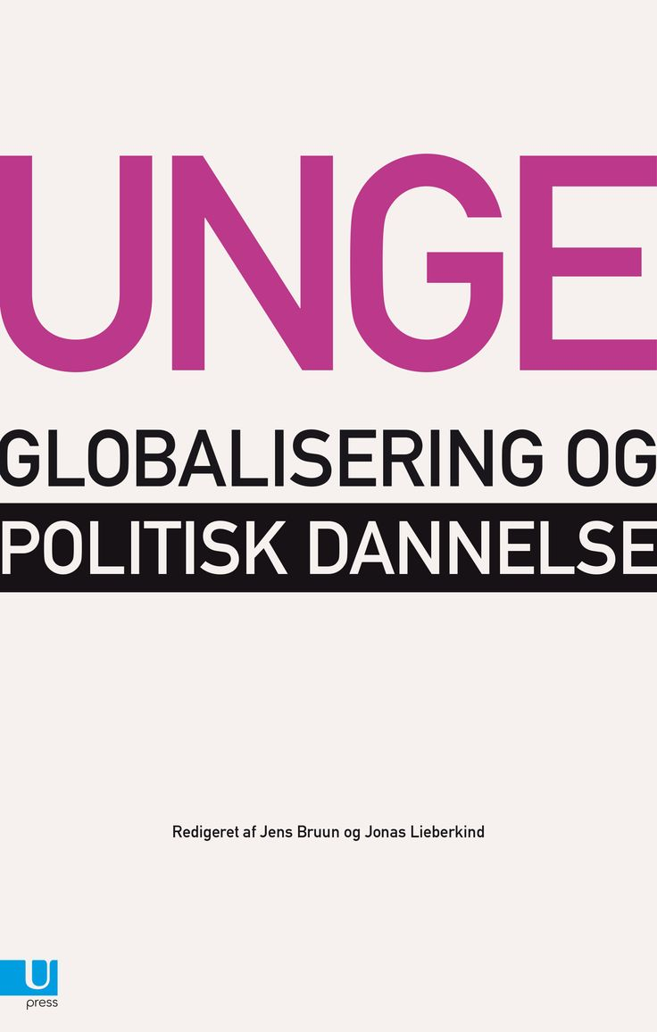 Unge, globalisering og politisk dannelse | Jens Bruun & Jonas Lieberkind (eds.)