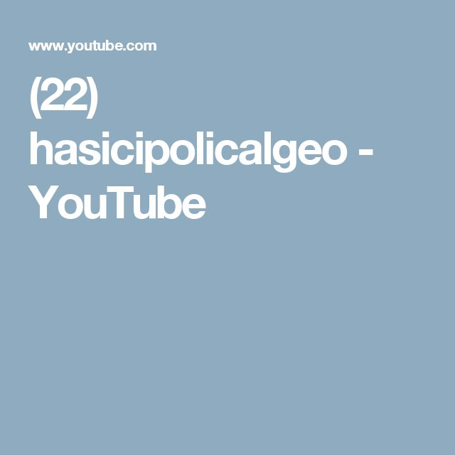 (22) hasicipolicalgeo - YouTube