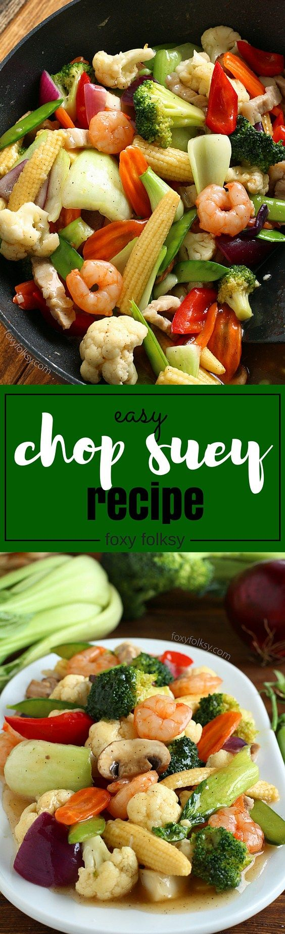 Try this Chop Suey recipe for an Easy stir-fry of colorful vegetables with thick sauce. A great vegetable dish for a dinner party or just for everyday healthy meal. | www.foxyfolksy #recipe #pork #shrimps