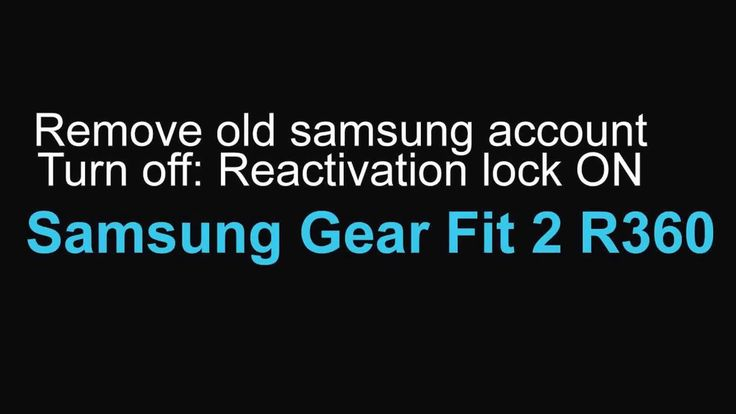 Remove Samsung Account Bypass Reactivation Lock Samsung Gear Fit 2 R360