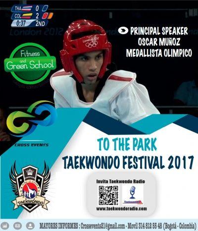 Atención Colombia - TO THE PARK TAEKWONDO FESTIVAL 2017, PRINCIPAL SPEAKER OSCAR MUÑOZ MEDALLISTA OLIMPICO