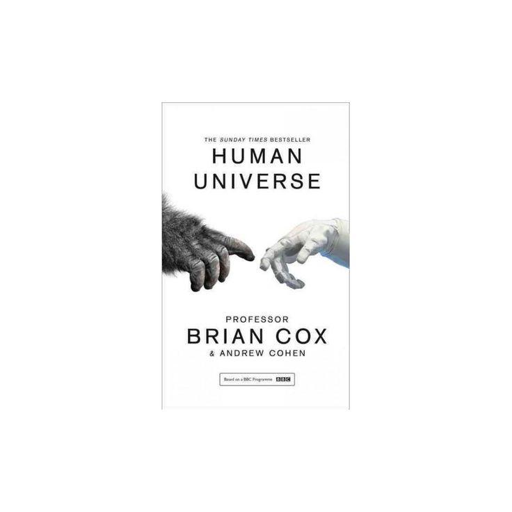 Human Universe (Reprint) (Paperback) (Brian Cox & Andrew Cohen)