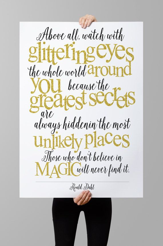 """Roald Dahl quote, Instant download printable, Gold typography, inspirational quote, """"And above all, watch with glittering..."""""""