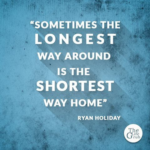 Sometimes the longest way around is the shortest way home