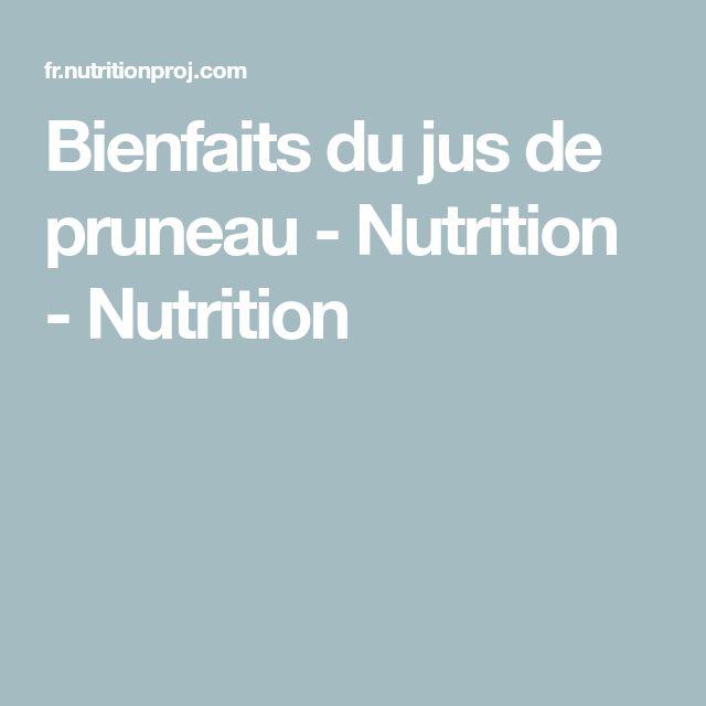 Bienfaits du jus de pruneau - Nutrition - Nutrition